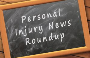 Personal Injury News Roundup